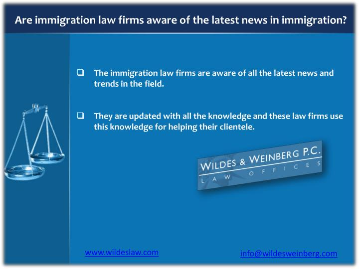 Are immigration law firms aware of the latest news in immigration?
