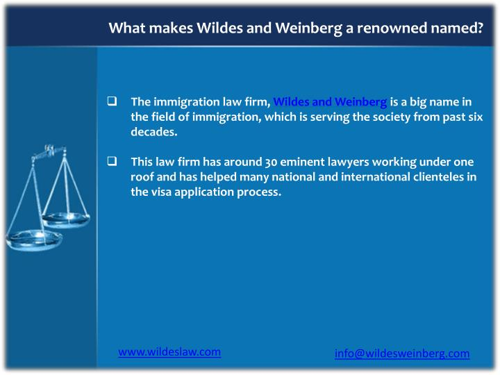 What makes Wildes and Weinberg a renowned named?
