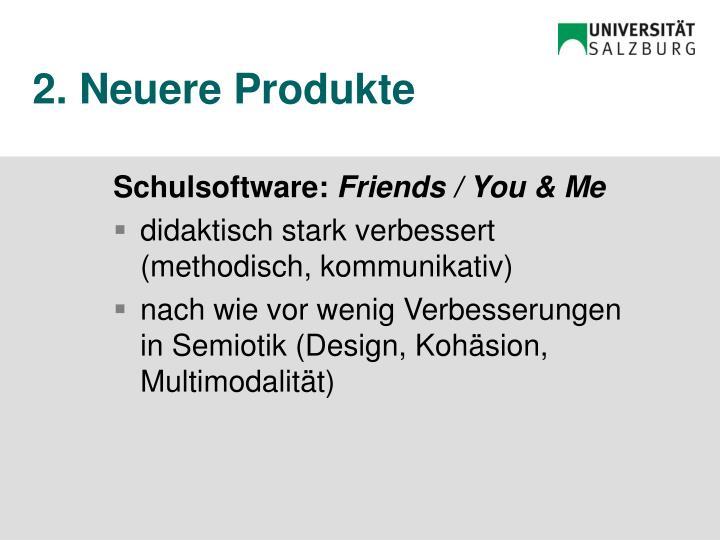 2. Neuere Produkte