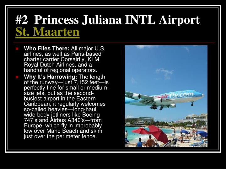 #2  Princess Juliana INTL Airport