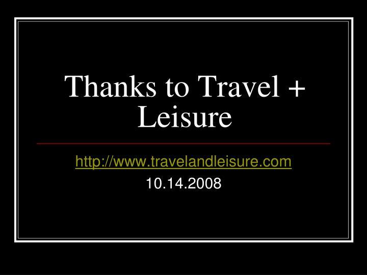 Thanks to Travel + Leisure