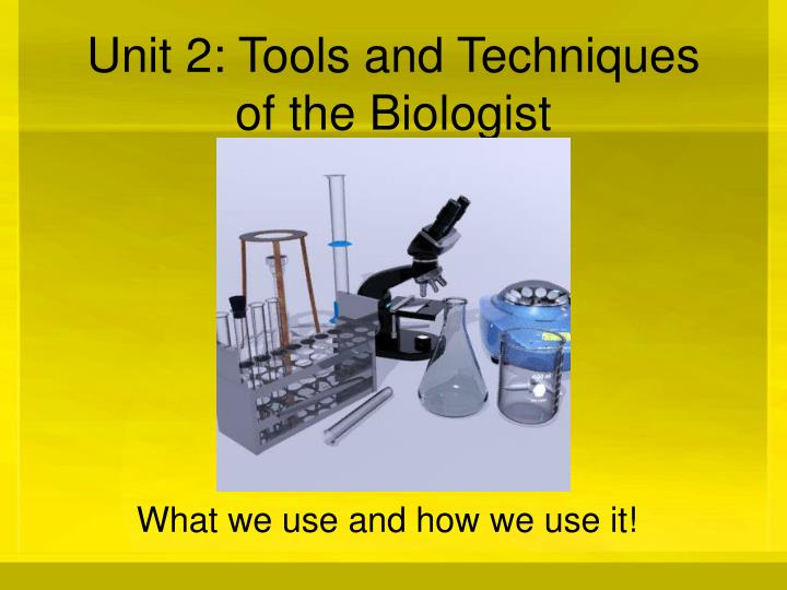 unit 2 tools and techniques of the biologist n.