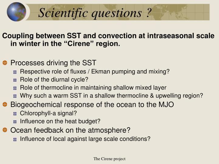 Scientific questions ?