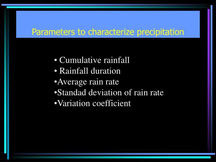 Parameters to characterize precipitation