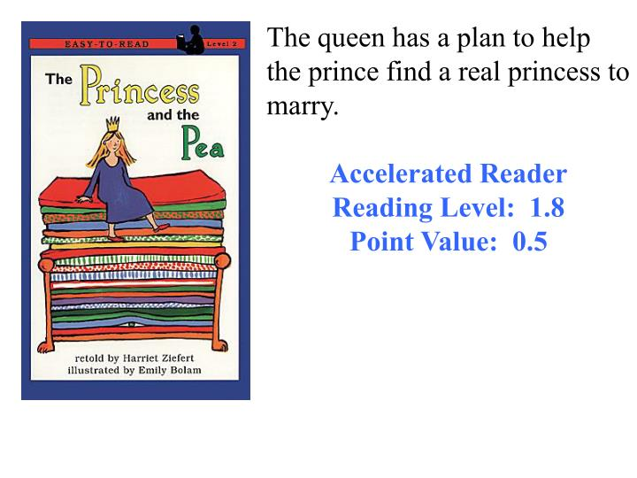 The queen has a plan to help the prince find a real princess to marry.