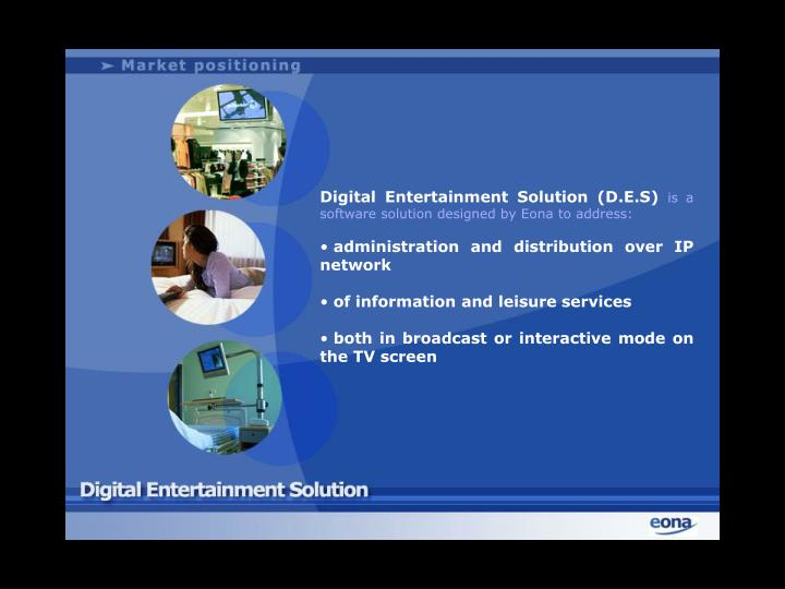 Digital Entertainment Solution (D.E.S)