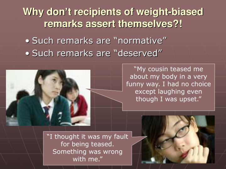 Why don't recipients of weight-biased remarks assert themselves?!