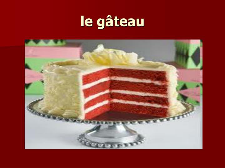 le gâteau