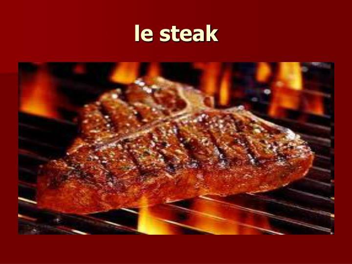 le steak
