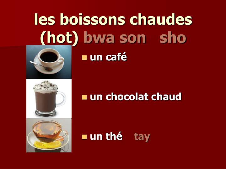 les boissons chaudes (hot)