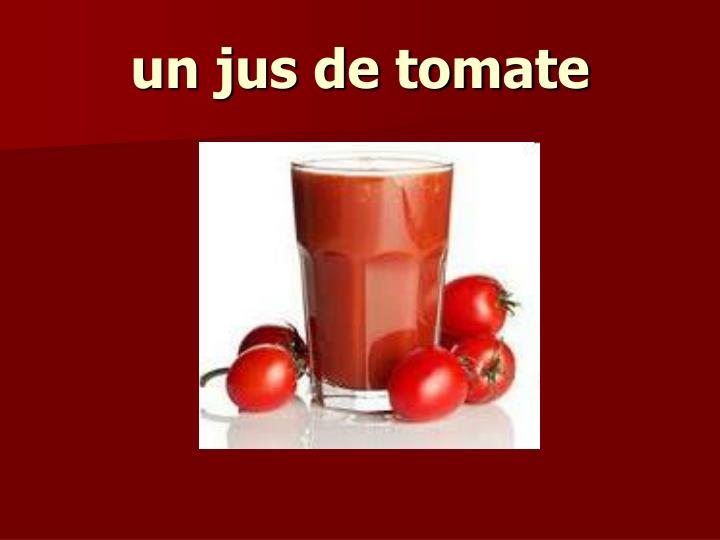 un jus de tomate