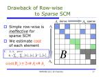 drawback of row wise to sparse scm