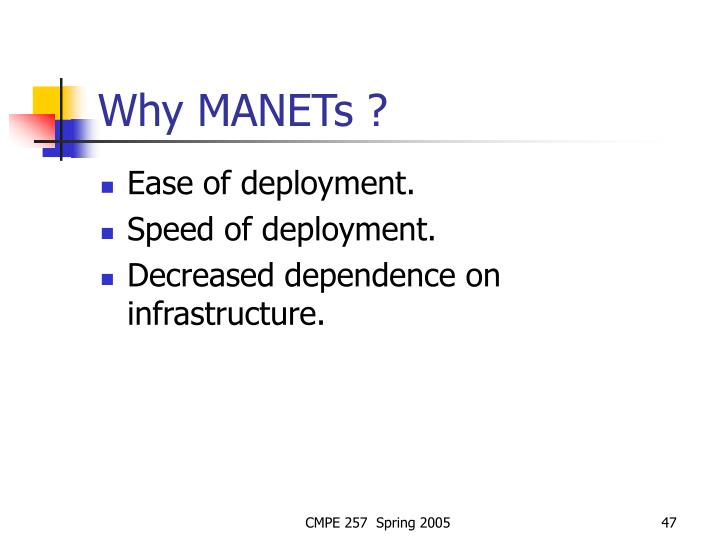 Why MANETs ?