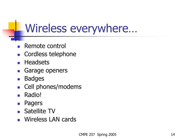 Wireless everywhere…