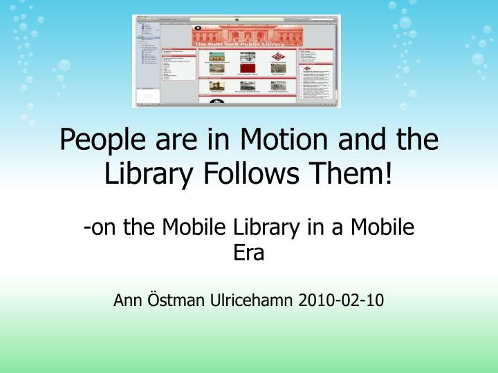 on the mobile library in a mobile era ann stman ulricehamn 2010 02 10