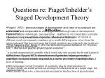 questions re piaget inhelder s staged development theory