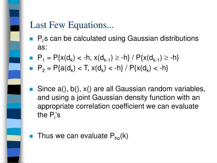 Last Few Equations...
