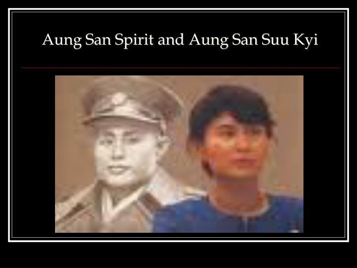 Aung San Spirit and Aung San Suu Kyi