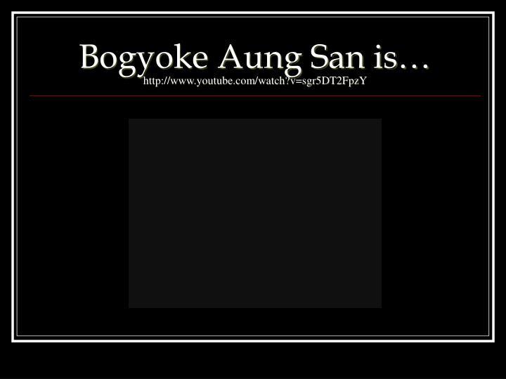 Bogyoke Aung San is…