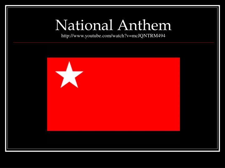 National anthem http www youtube com watch v mcjqntrm494