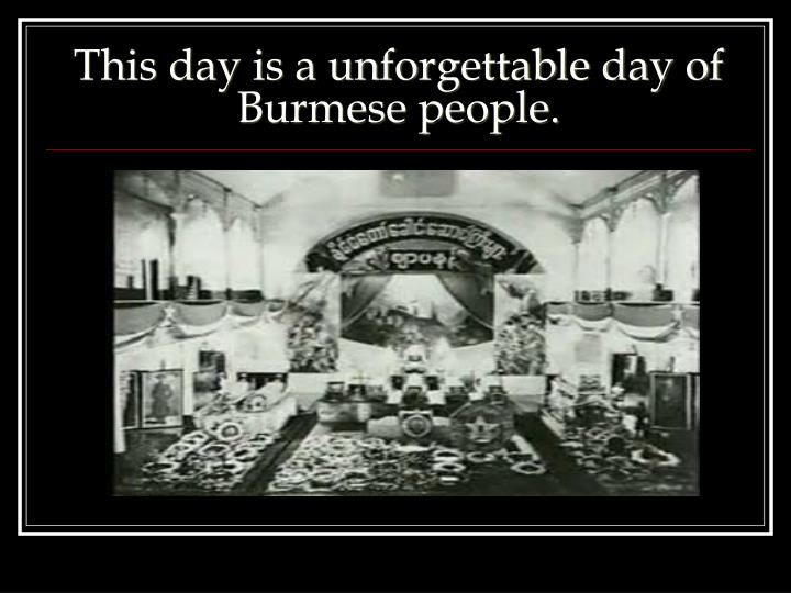 This day is a unforgettable day of Burmese people.
