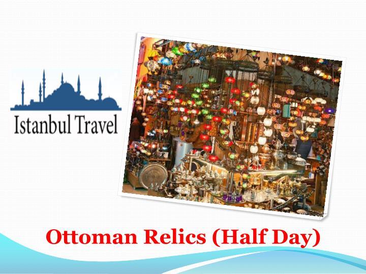Ottoman Relics (Half Day)