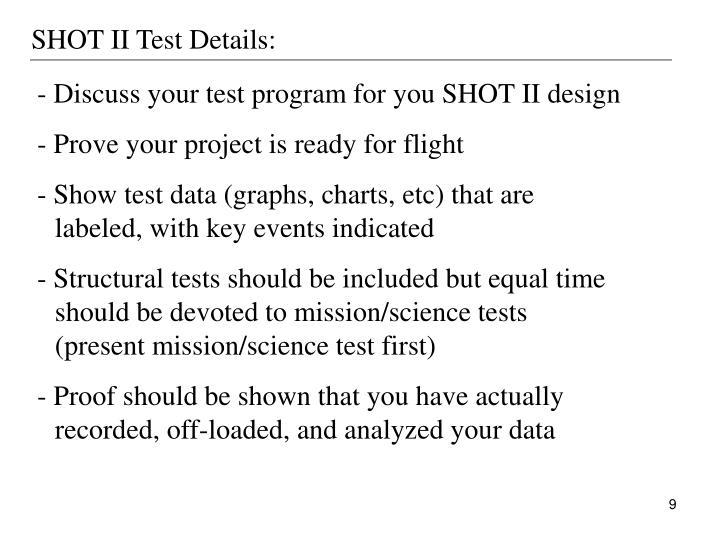 SHOT II Test Details: