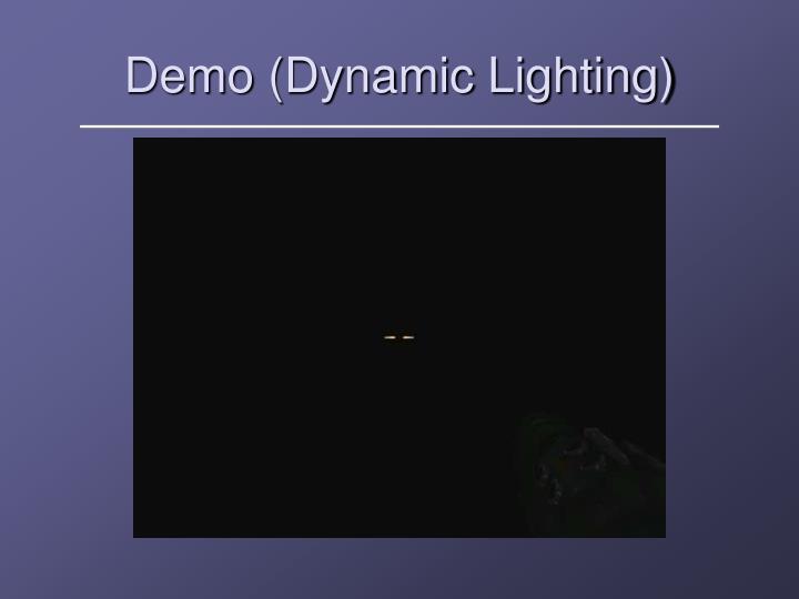 Demo (Dynamic Lighting)