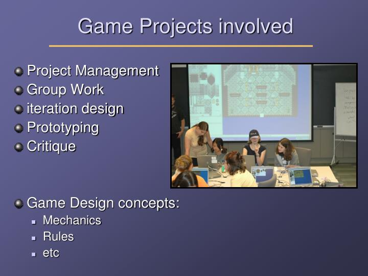 Game Projects involved