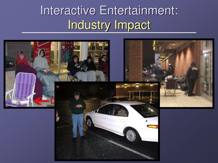 Interactive entertainment industry impact