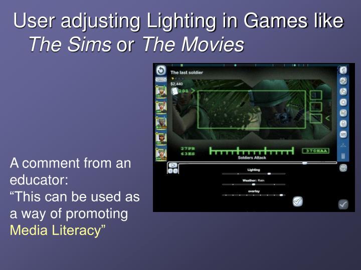 User adjusting Lighting in Games like