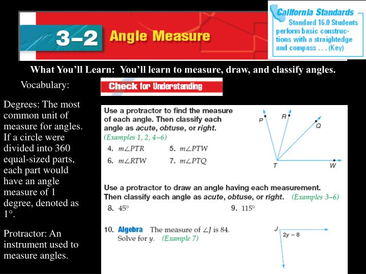 What You'll Learn:  You'll learn to measure, draw, and classify angles.