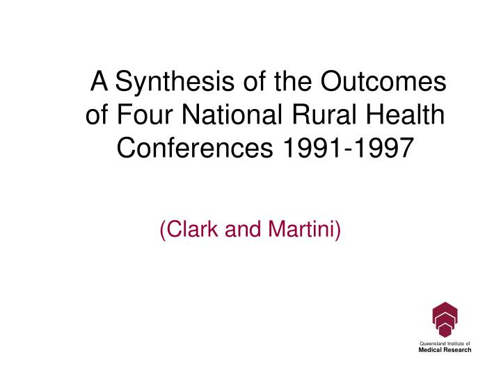 a synthesis of the outcomes of four national rural health conferences 1991 1997 n.