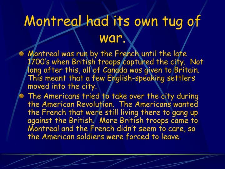 Montreal had its own tug of war.