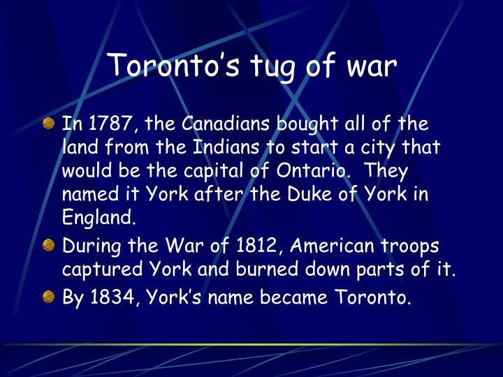Toronto's tug of war