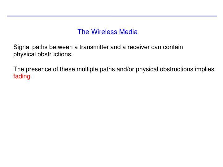 The Wireless Media