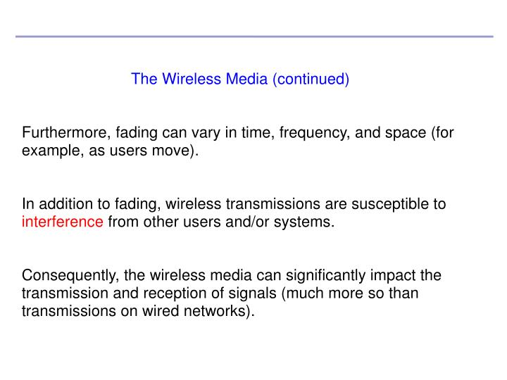 The Wireless Media (continued)
