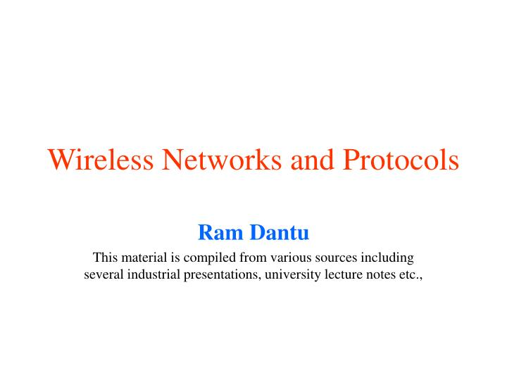 Wireless networks and protocols