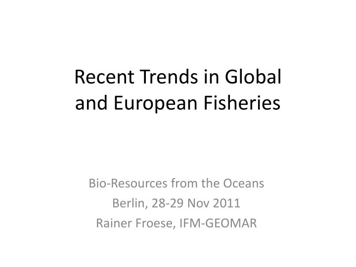 Recent trends in global and european fisheries