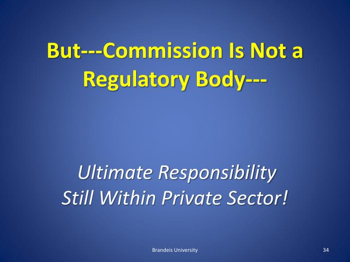 But---Commission Is Not a Regulatory Body---