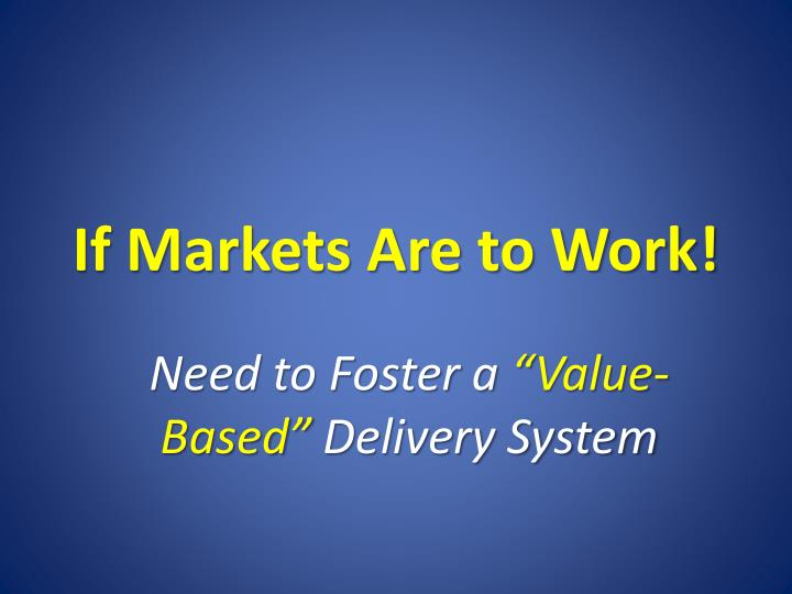 If Markets Are to Work!