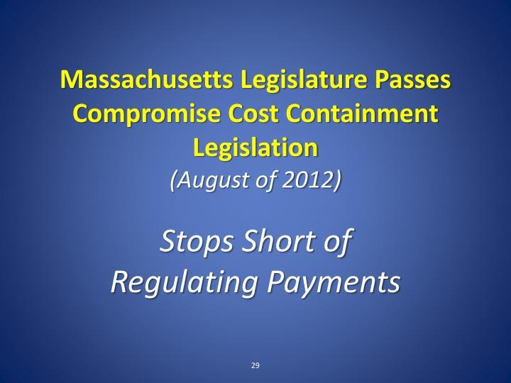 Massachusetts Legislature Passes Compromise Cost Containment Legislation