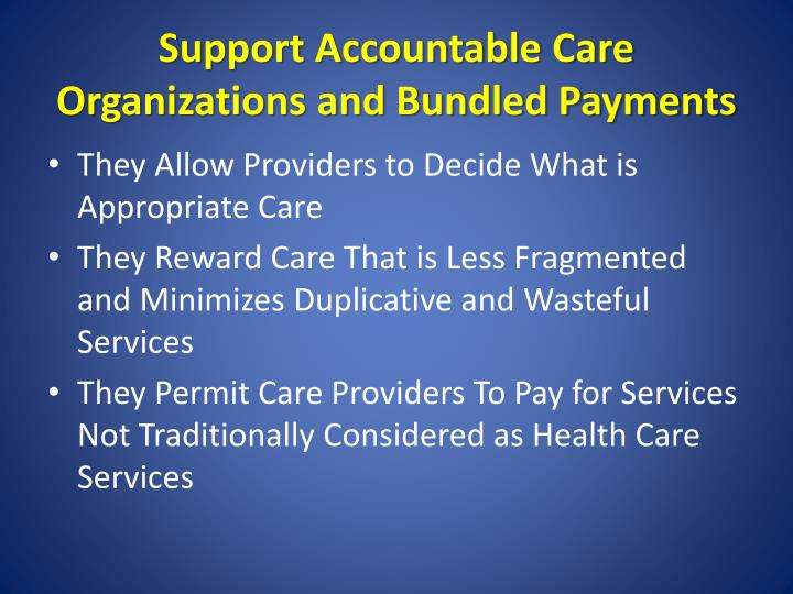 Support Accountable Care Organizations and Bundled Payments