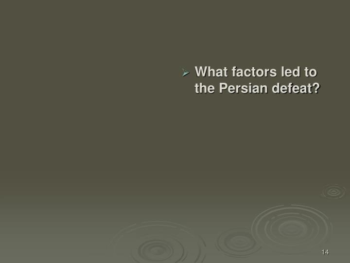 What factors led to the Persian defeat?