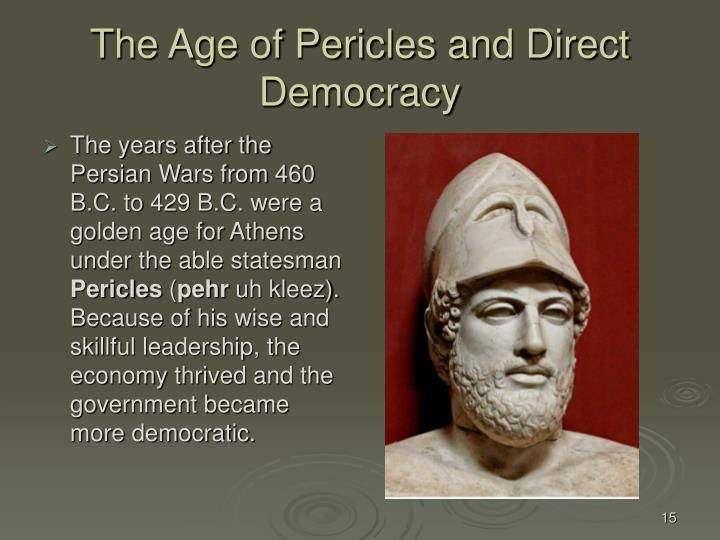 The years after the Persian Wars from 460 B.C. to 429 B.C. were a golden age for Athens under the able statesman