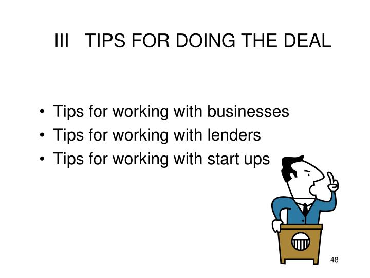 III   TIPS FOR DOING THE DEAL