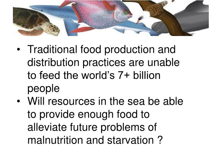 Traditional food production and distribution practices are unable to feed the world's 7+ billion p...
