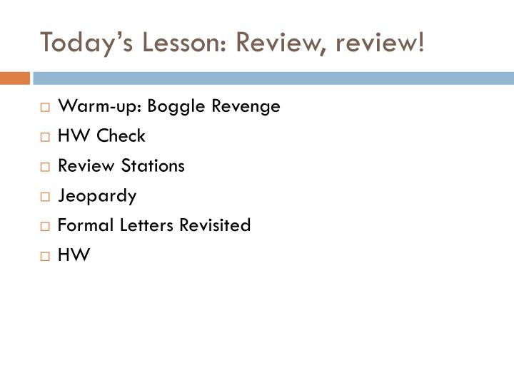 Today s lesson review review
