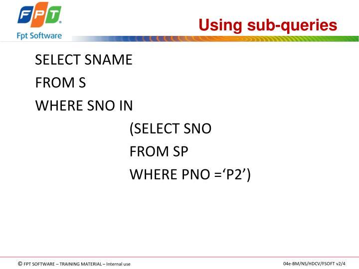 Using sub-queries