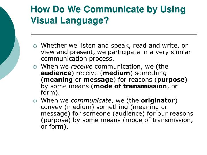 How Do We Communicate by Using Visual Language?